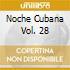 Noche Cubana Vol. 28