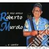 Roberto Murolo - Il Mio Amico Roberto Murolo... E Canto