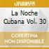 LA NOCHE CUBANA VOL. 30