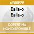 BALLA-O BALLA-O