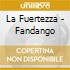 La Fuertezza - Fandango