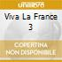 VIVA LA FRANCE 3