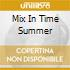 MIX IN TIME SUMMER