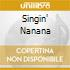 SINGIN' NANANA