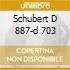 SCHUBERT D 887-D 703