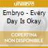EVERY DAY IS OKAY