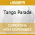 TANGO PARADE