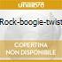ROCK-BOOGIE-TWIST