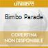 BIMBO PARADE