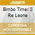 BIMBO TIME: IL RE LEONE