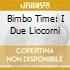 BIMBO TIME: I DUE LIOCORNI