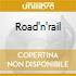 ROAD'N'RAIL