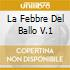 LA FEBBRE DEL BALLO V.1