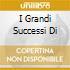 I GRANDI SUCCESSI DI