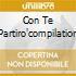 CON TE PARTIRO'COMPILATION