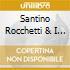 SANTINO ROCCHETTI & I ROCCHETT