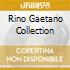 RINO GAETANO COLLECTION
