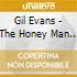 Gil Evans - The Honey Man - Evans Gil