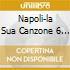 NAPOLI-LA SUA CANZONE 6