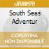 SOUTH SEAS ADVENTUR