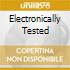 ELECTRONICALLY TESTED