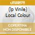 (LP VINILE) LOCAL COLOUR