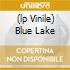(LP VINILE) BLUE LAKE