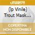 (LP VINILE) TROUT MASK REPLICA (180GR)