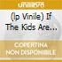 (LP VINILE) IF THE KIDS ARE UNITED