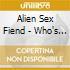 Alien Sex Fiend - Who's Been Sleeping In My Brai