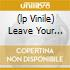 (LP VINILE) LEAVE YOUR MIND AT HOME