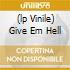 (LP VINILE) GIVE EM HELL