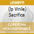 (LP VINILE) SACRIFICE