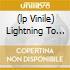(LP VINILE) LIGHTNING TO THE..