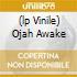 (LP VINILE) OJAH AWAKE