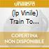 (LP VINILE) TRAIN TO SKAVILLE 1966-1
