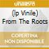 (LP VINILE) FROM THE ROOTS