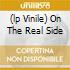 (LP VINILE) ON THE REAL SIDE