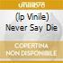 (LP VINILE) NEVER SAY DIE