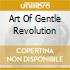 ART OF GENTLE REVOLUTION