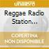 REGGAE RADIO STATION TROJAN MIXTAPE BY D