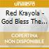 Red Krayola - God Bless The Red Krayola And All Who Sail With It