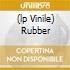 (LP VINILE) RUBBER