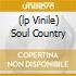 (LP VINILE) SOUL COUNTRY