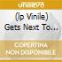 (LP VINILE) GETS NEXT TO YOU