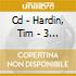 CD - HARDIN, TIM - 3 LIVE IN CONCERT