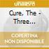 Cure, The - Three Imaginary Boys