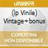 (LP VINILE) VINTAGE+BONUS