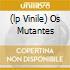 (LP VINILE) OS MUTANTES