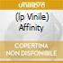 (LP VINILE) AFFINITY